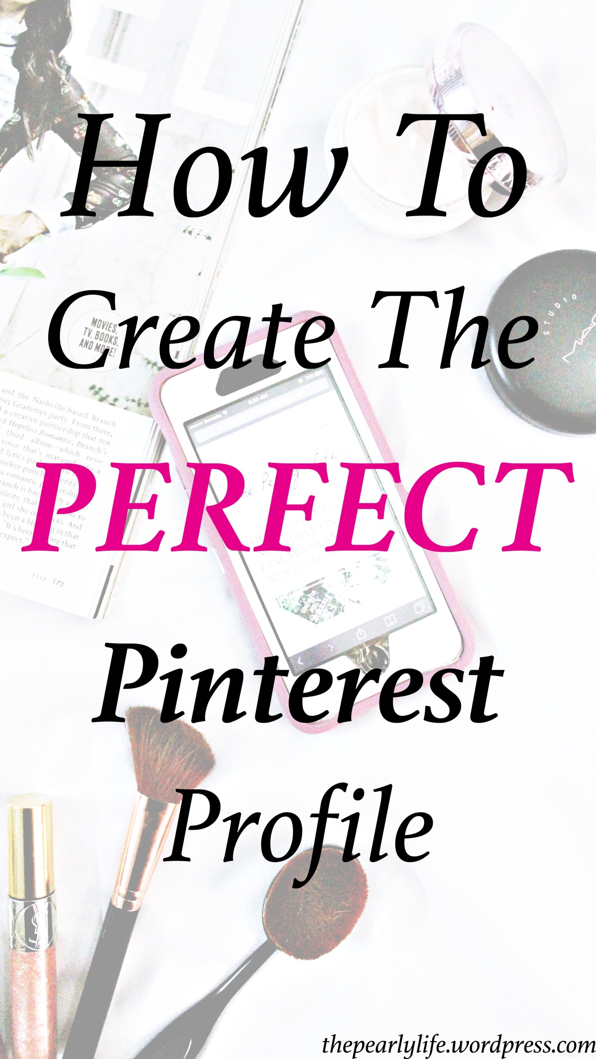 How To Create The Perfect Pinterest Profile And Drive Traffic To Your Blog