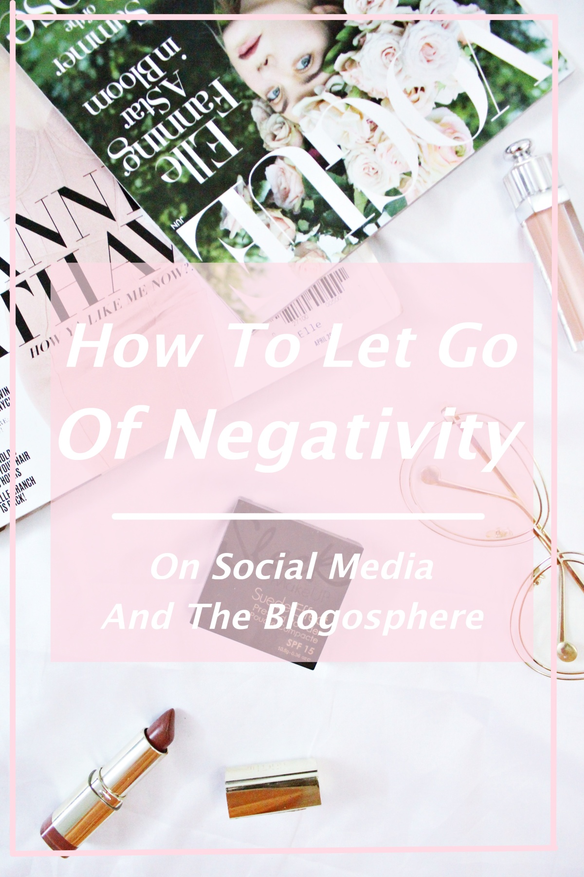 How To Let Go Of Negativity On Social Media and TheBlogosphere